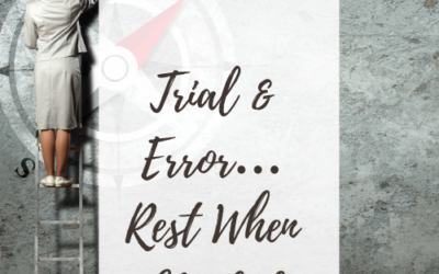 Trial & Error… Rest When Needed