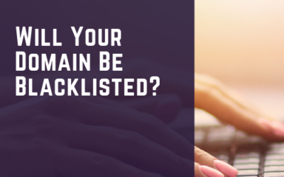Will Your Domain Be Blacklisted?