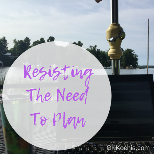 Resisting The Need To Plan