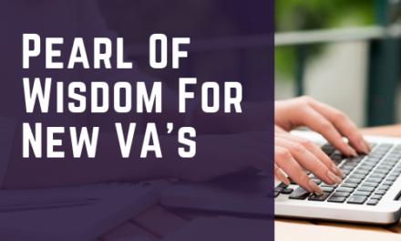 Pearl Of Wisdom For New VA's