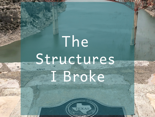 The Structures I Broke