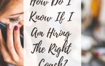 How Do I Know If I Am Hiring The Right Coach?
