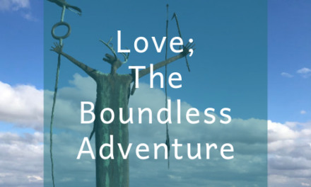 Love; The Boundless Adventure