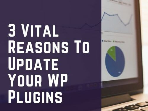 3 Vital Reasons To Update Your WP Plugins