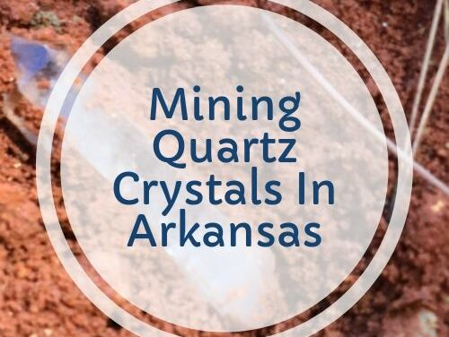 Mining Quartz Crystals In Arkansas